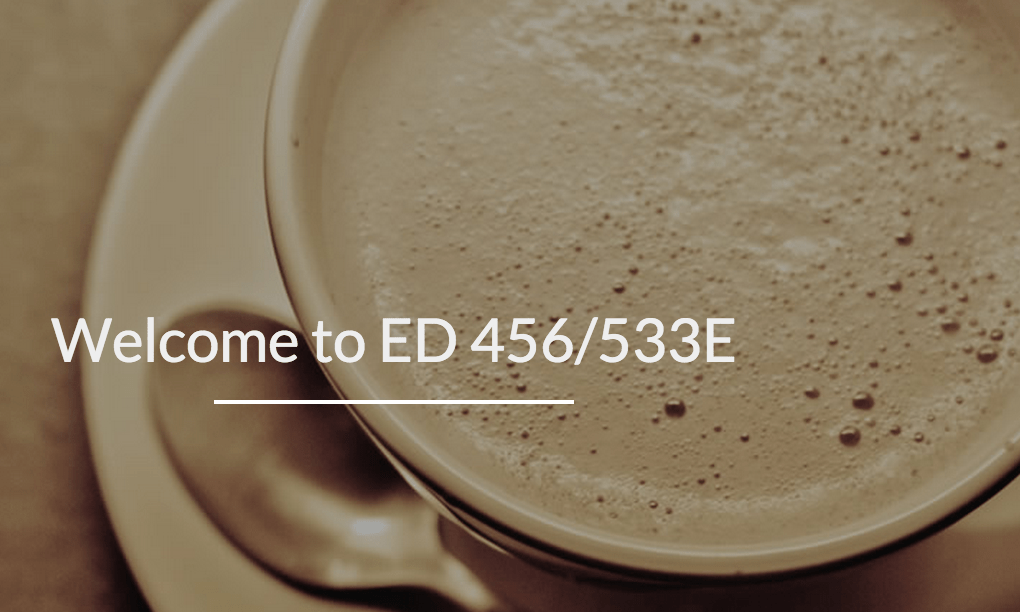 welcome to ED 456:533E