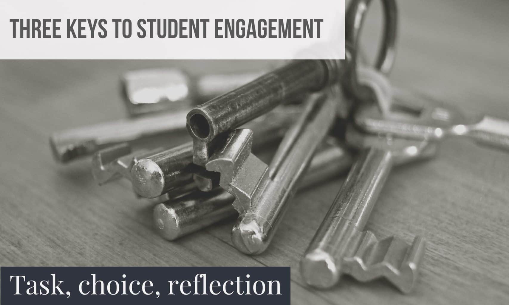 Three keys to student engagement